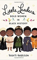 Little Leaders: Bold Women in Black Hist