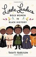 Little Leaders: Bold Women in Black Hist