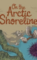 On the Arctic Shoreline (English)