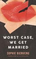 Worst Case, We Get Married