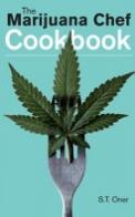The Marijuana Chef Cookbook