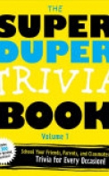 The Super Duper Trivia Book Volume 1