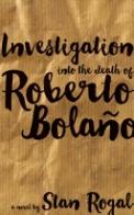 Investigation Into the Death of Roberto Bolaño
