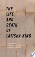 The Life and Death of Latisha King