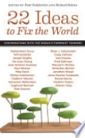 22 Ideas to Fix the World