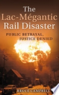 The Lac-Mégantic Rail Disaster