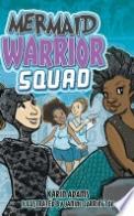 Mermaid Warrior Squad