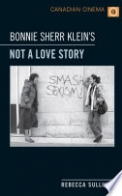 Bonnie Sherr Klein's 'Not a Love Story'