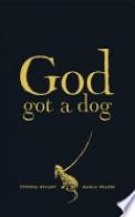 God Got a Dog