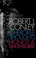 Cherokee Thoughts, Honest and Uncensored