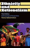 Ethnicity and Nationalism: Anthropological Perspectives