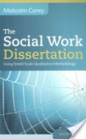 The Social Work Dissertation: Using Small-Scale Qualitative Methodology