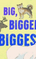 Big, Bigger, Biggest (English)