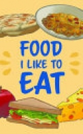 Food I Like to Eat (English)
