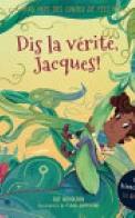 Au Pays des Contes de Fées : Dis la Vérité, Jacques!