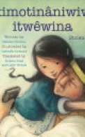 Kimotināniwiw Itwêwina / Stolen Words
