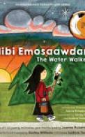 The Water Walker / Nibi Emosaawdang