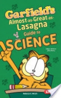Garfield's Almost-as-great-as-lasagna Guide to Science