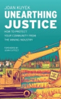 Unearthing Justice: How to Protect Your Community from the Mining Industry
