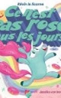 Kévin la Licorne : Ce N'est Pas Rose Tous les Jours