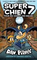 Super Chien : N° 7 - Pour Qui Volent Ces Balles