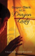 Cooper Clark and the Dragon Lady