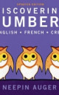 Discovering Numbers: English * French * Cree -- Updated Edition