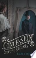 Concession Street Secrets