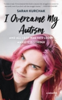 I Overcame My Autism and All I Got Was This Lousy Anxiety Disorder
