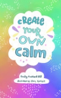 Create Your Own Calm