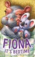 It's Bedtime, Fiona