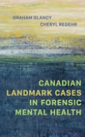 Canadian Landmark Cases in Forensic Mental Health