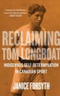 Reclaiming Tom Longboat: Indigenous Self-Determination in Canadian Sport