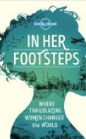 In Her Footsteps - Lonely Planet