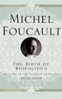 Naisscance de la Biopolitique : Cours Au College de France, 1978-1979
