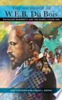 The Sociology of W. E. B. Du Bois