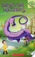 Roar of the Thunder Dragon: A Branches Book (Dragon Masters #8)