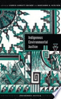 Indigenous Environmental Justice