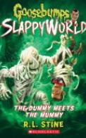 The Dummy Meets the Mummy! (Goosebumps Slappyworld #8)