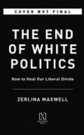 The End of White Politics