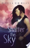 Shatter the Sky