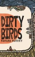 Dirty Birds