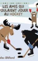 Les Amis Qui Voulaient Jouer Au Hockey