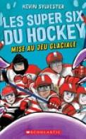 Les Super Six du Hockey : Mise Au Jeu Glaciale