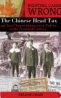 Righting Canada's Wrongs: The Chinese Head Tax