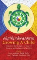 Opihkinâwasowin/Growing a Child