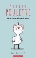 Petite Poulette: Une Histoire Absolument Vraie