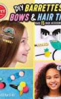 Klutz: DIY Barrettes, Bows and Hair Ties