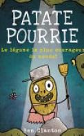 Patate Pourrie: Le Légume Le Plus Courageux Du Monde!