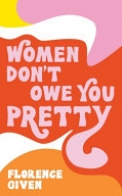 Women Don't Owe You Pretty